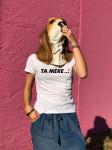 T-SHIRT TA MERE (FEMME)